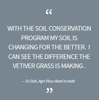 With the soil conservation program my soil is changing for the better. I can see the difference the vetiver grass is making.